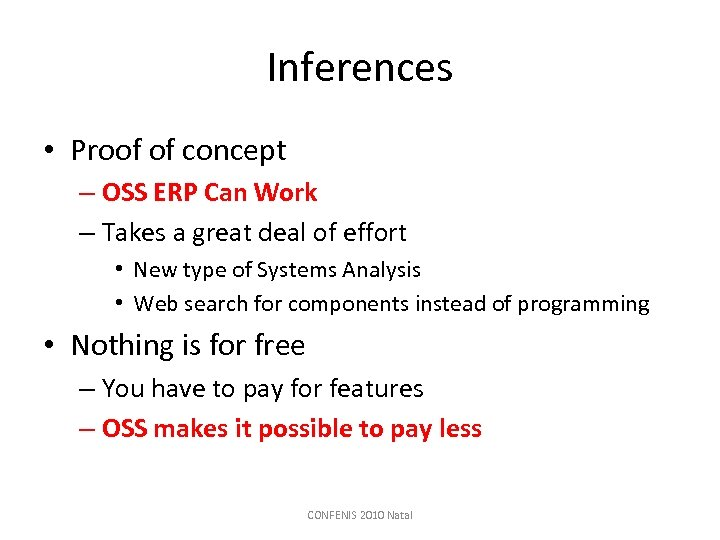 Inferences • Proof of concept – OSS ERP Can Work – Takes a great