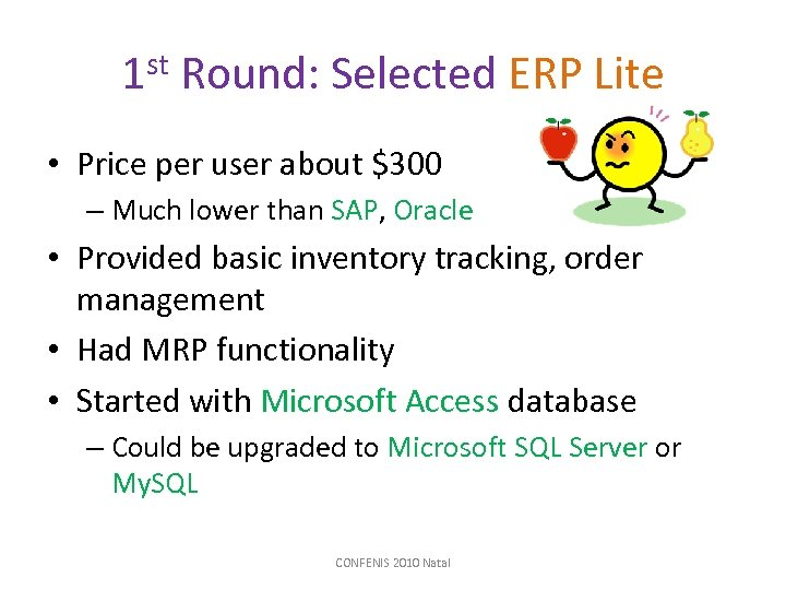 1 st Round: Selected ERP Lite • Price per user about $300 – Much