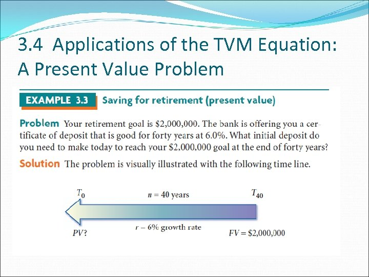3. 4 Applications of the TVM Equation: A Present Value Problem