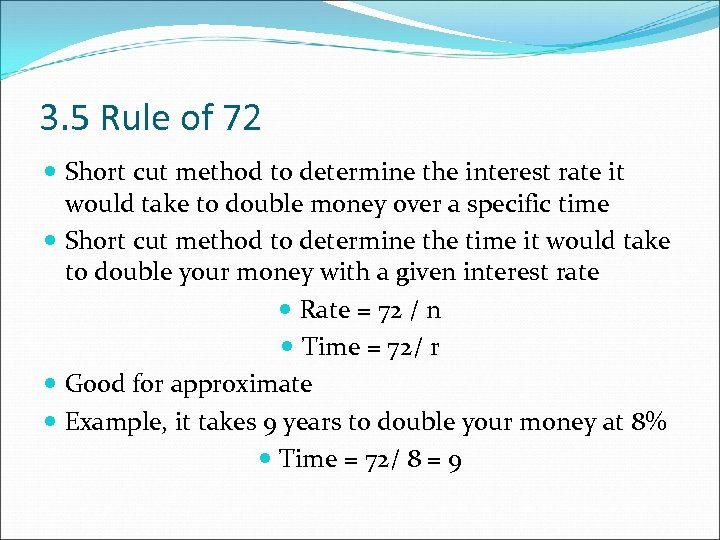 3. 5 Rule of 72 Short cut method to determine the interest rate it