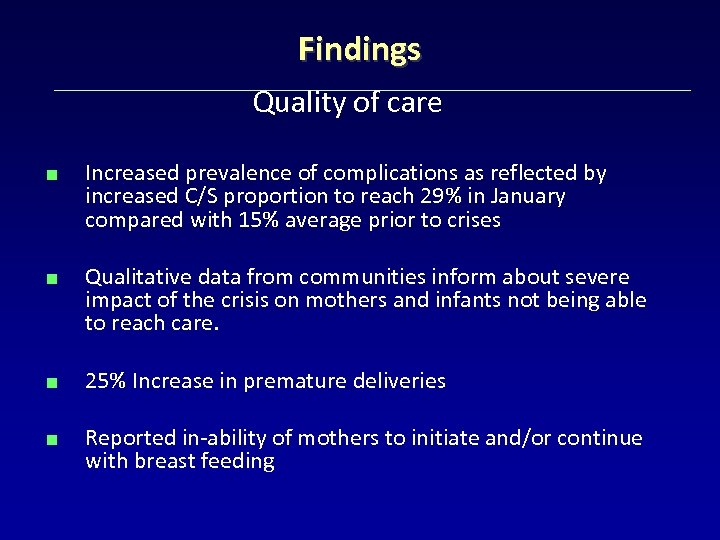 Findings Quality of care < Increased prevalence of complications as reflected by increased C/S