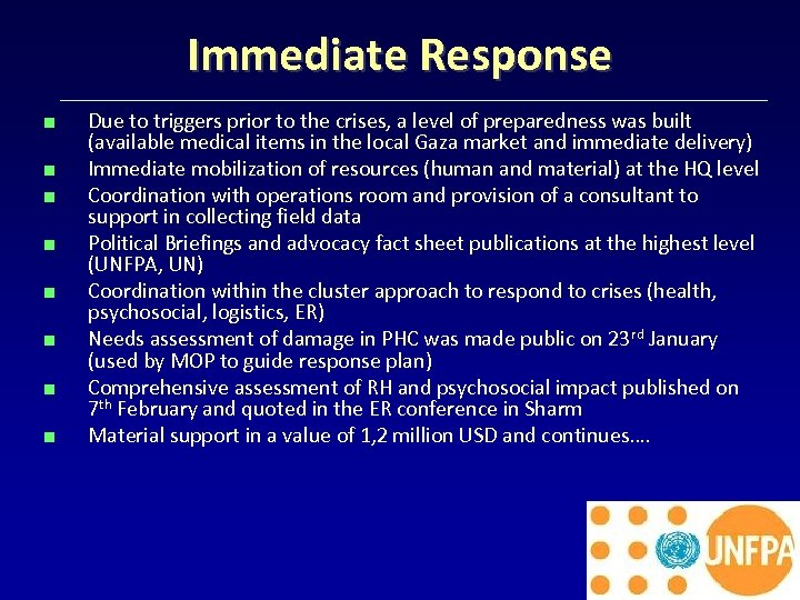 Immediate Response < < < < Due to triggers prior to the crises, a