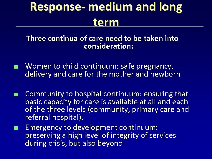 Response- medium and long term Three continua of care need to be taken into