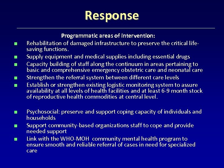 Response < < < < Programmatic areas of intervention: Rehabilitation of damaged infrastructure to
