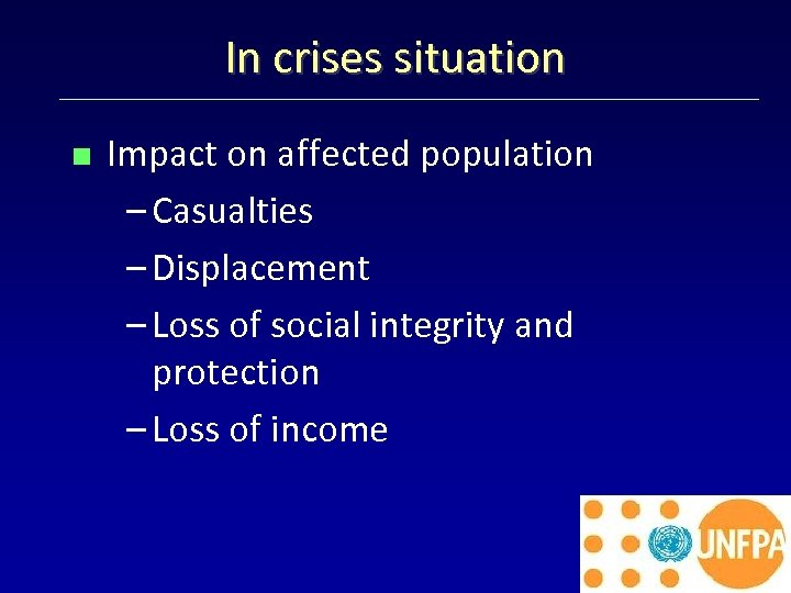 In crises situation < Impact on affected population – Casualties – Displacement – Loss
