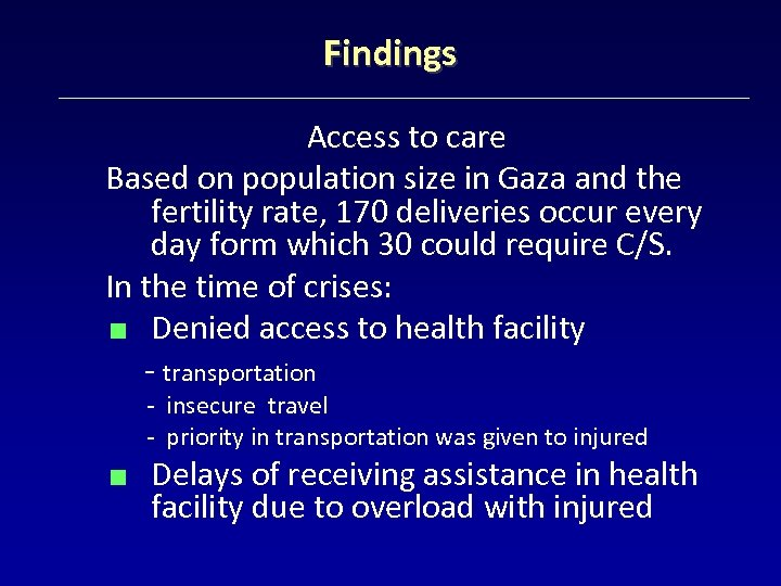 Findings Access to care Based on population size in Gaza and the fertility rate,