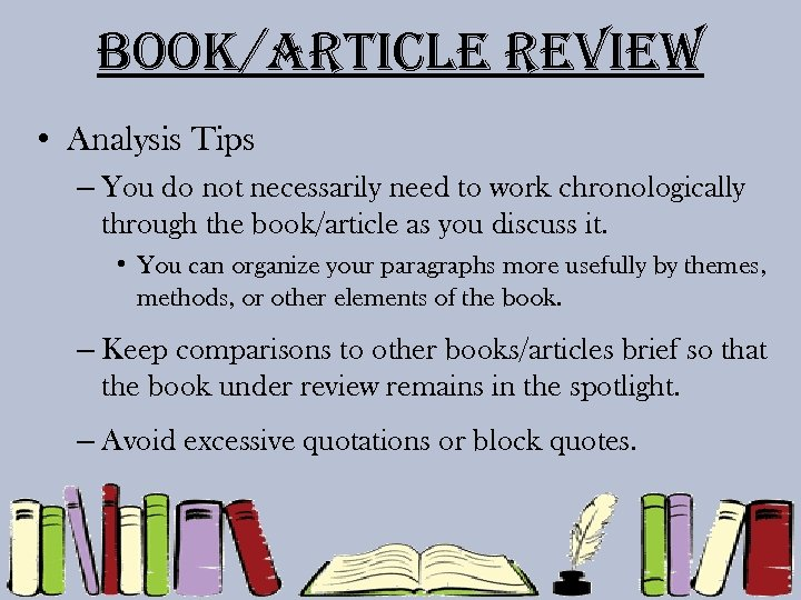 Book/article review • Analysis Tips – You do not necessarily need to work chronologically
