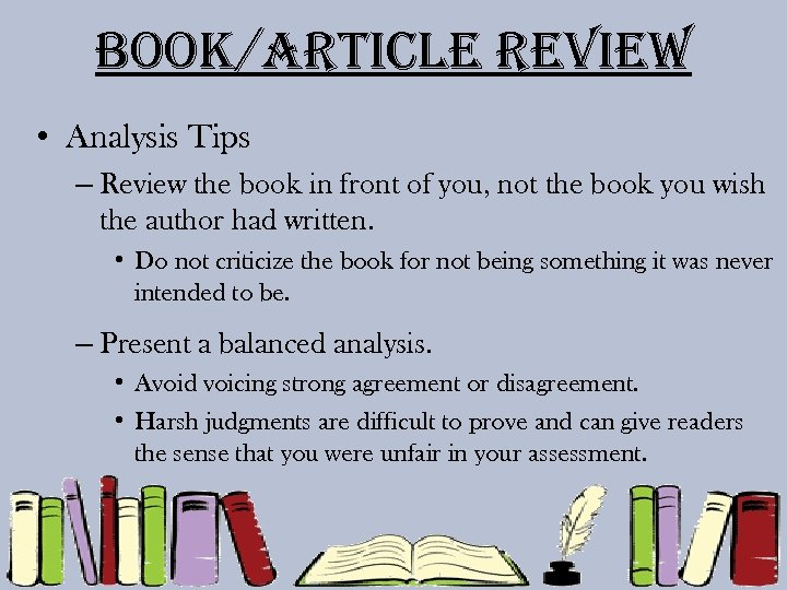 Book/article review • Analysis Tips – Review the book in front of you, not