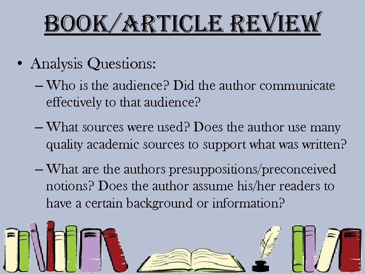 Book/article review • Analysis Questions: – Who is the audience? Did the author communicate