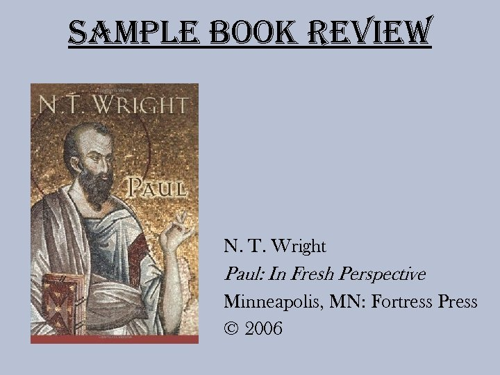 Sample Book review N. T. Wright Paul: In Fresh Perspective Minneapolis, MN: Fortress Press
