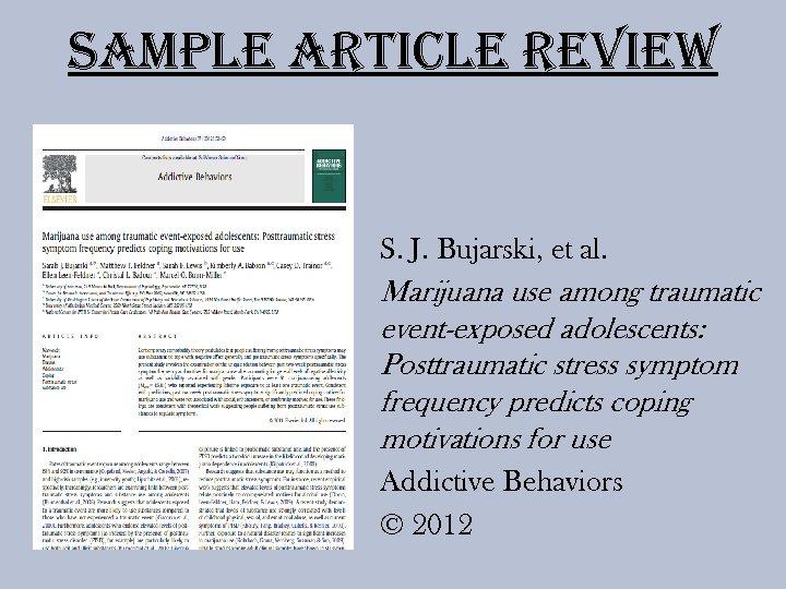 Sample article review S. J. Bujarski, et al. Marijuana use among traumatic event-exposed adolescents: