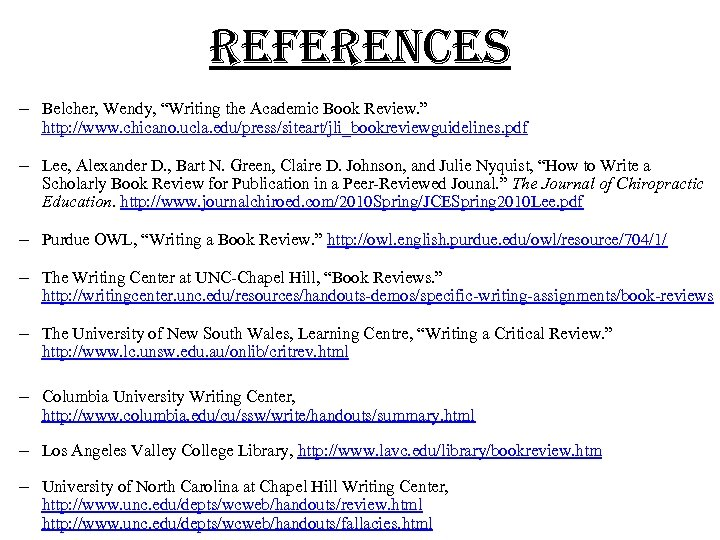 "re. Fere. Nce. S – Belcher, Wendy, ""Writing the Academic Book Review. "" http:"