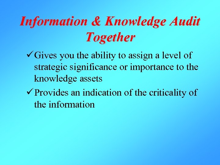 Information & Knowledge Audit Together ü Gives you the ability to assign a level