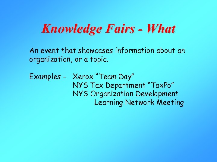 Knowledge Fairs - What An event that showcases information about an organization, or a