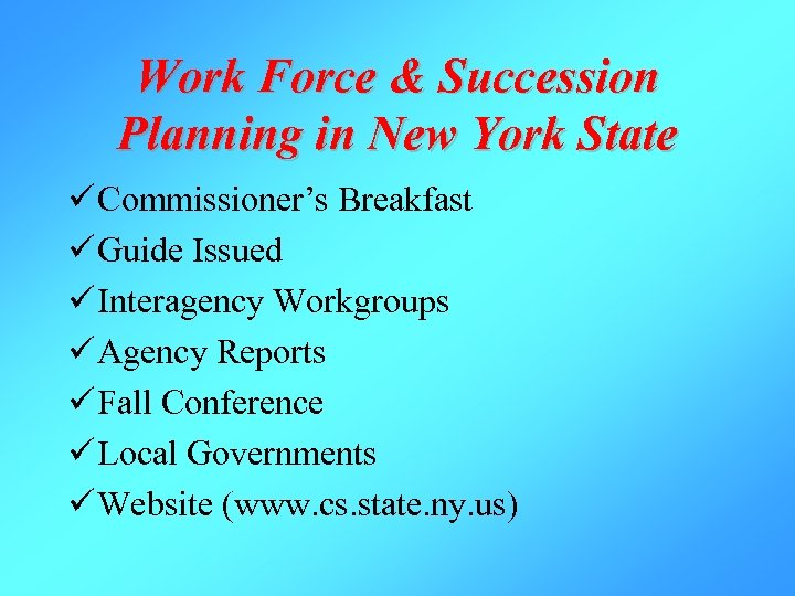 Work Force & Succession Planning in New York State ü Commissioner's Breakfast ü Guide