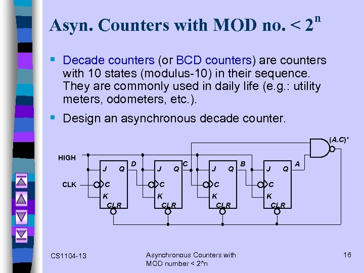 Asyn. Counters with MOD no. < 2 n § Decade counters (or BCD counters)