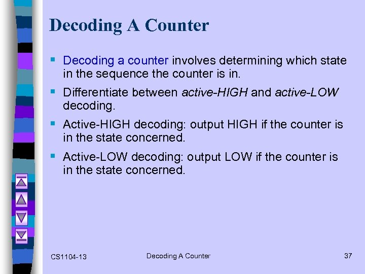 Decoding A Counter § Decoding a counter involves determining which state in the sequence