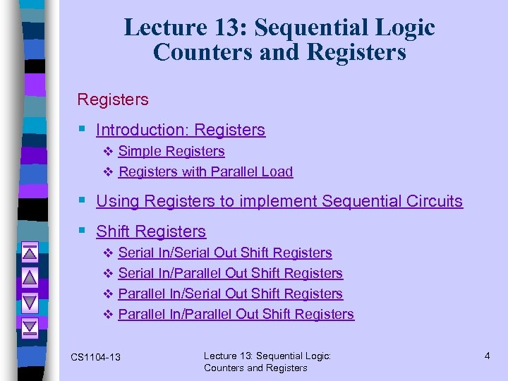 Lecture 13: Sequential Logic Counters and Registers § Introduction: Registers v Simple Registers v