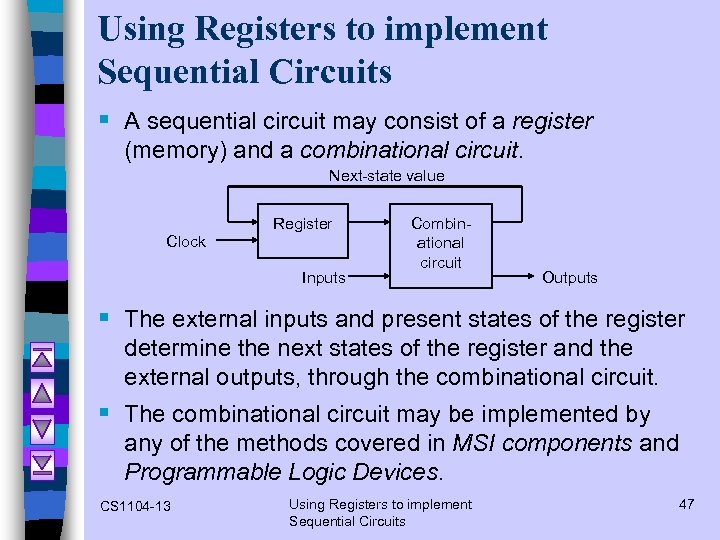 Using Registers to implement Sequential Circuits § A sequential circuit may consist of a