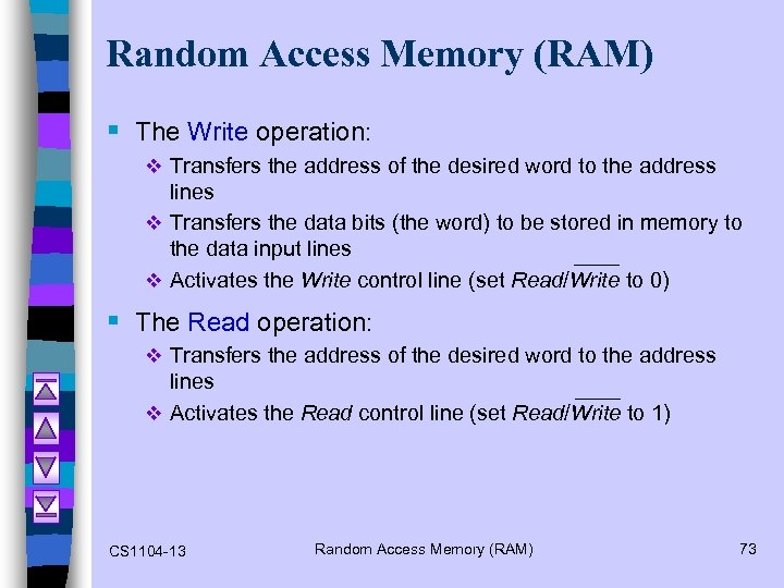 Random Access Memory (RAM) § The Write operation: v Transfers the address of the