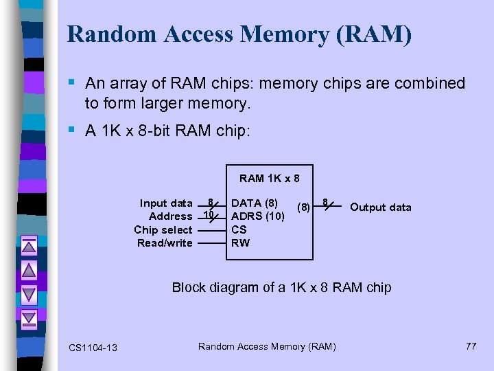 Random Access Memory (RAM) § An array of RAM chips: memory chips are combined