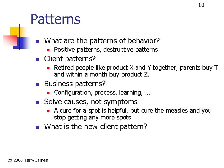 10 Patterns n What are the patterns of behavior? n n Client patterns? n