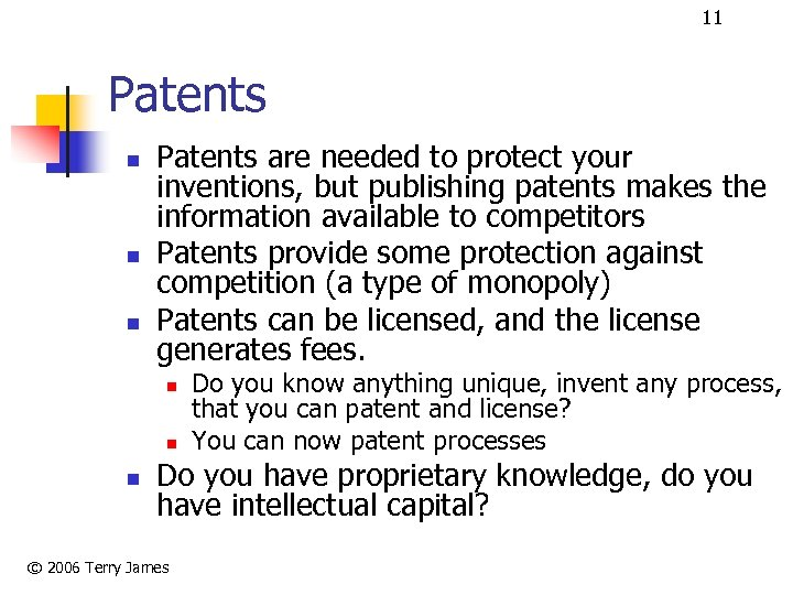11 Patents n n n Patents are needed to protect your inventions, but publishing