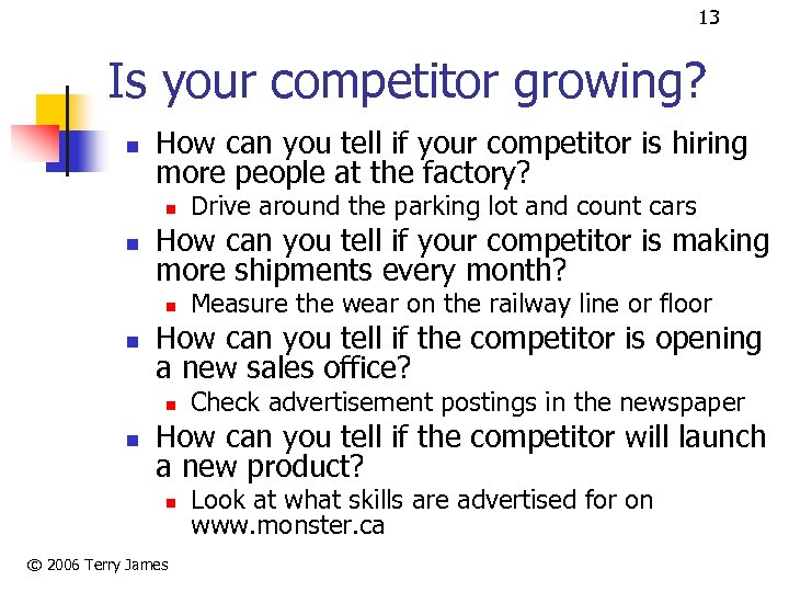 13 Is your competitor growing? n How can you tell if your competitor is