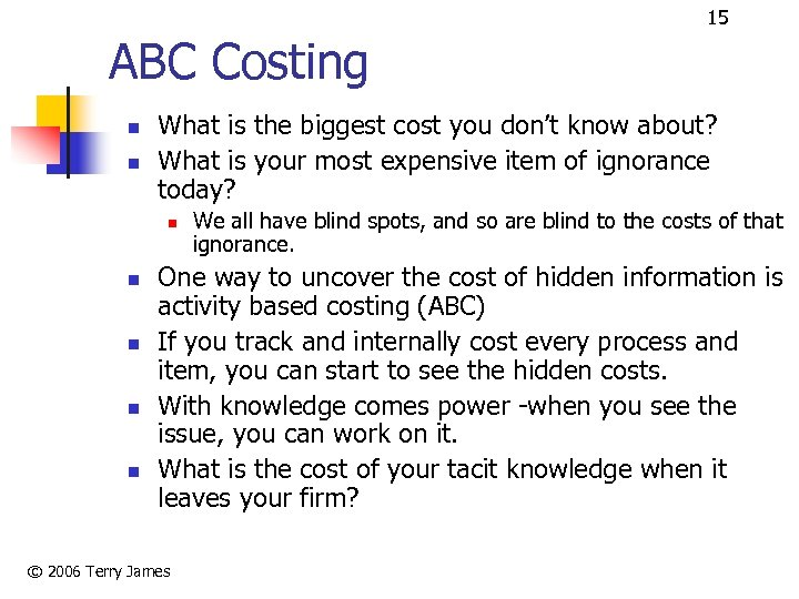 15 ABC Costing n n What is the biggest cost you don't know about?