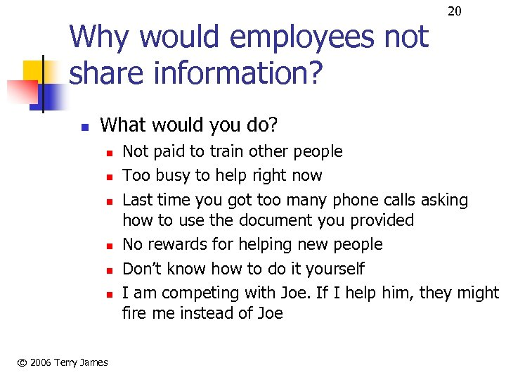 Why would employees not share information? n 20 What would you do? n n