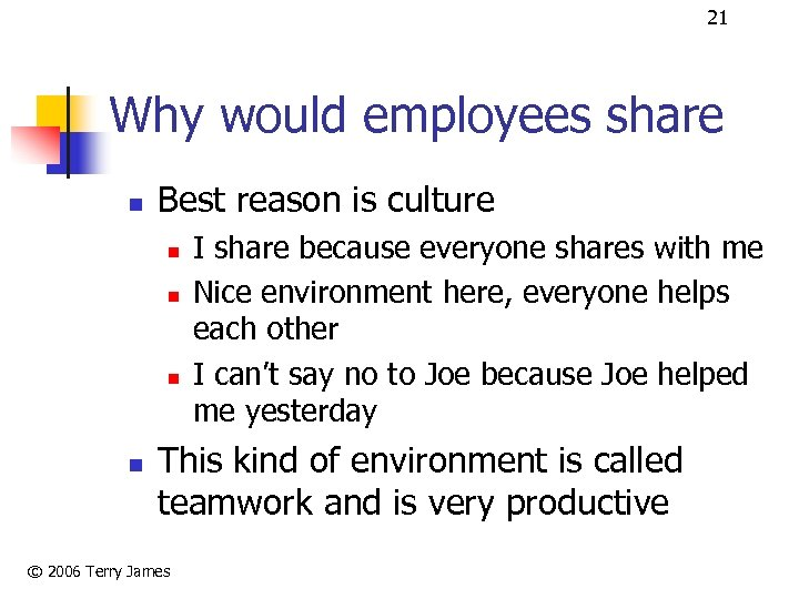 21 Why would employees share n Best reason is culture n n I share