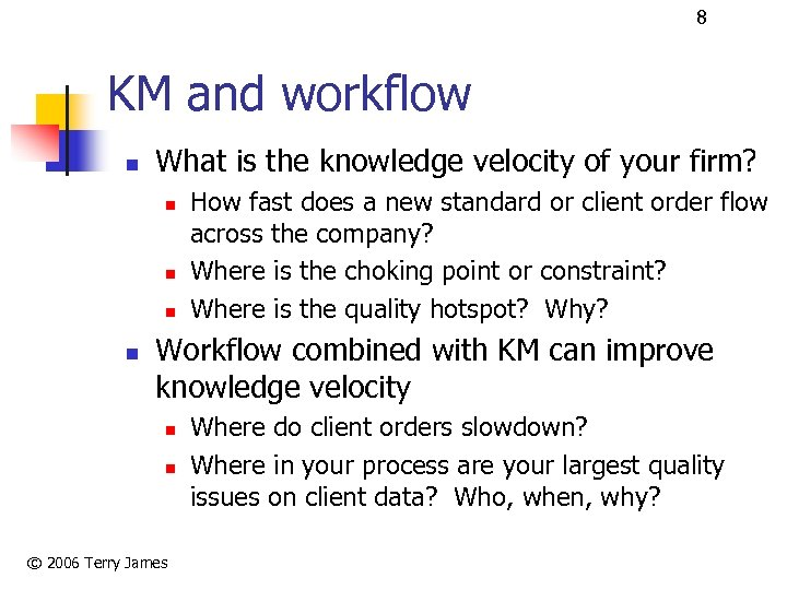 8 KM and workflow n What is the knowledge velocity of your firm? n