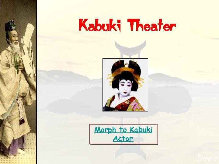 Kabuki Theater Morph to Kabuki Actor