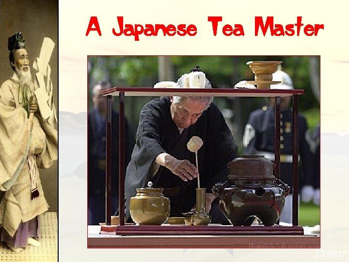 A Japanese Tea Master