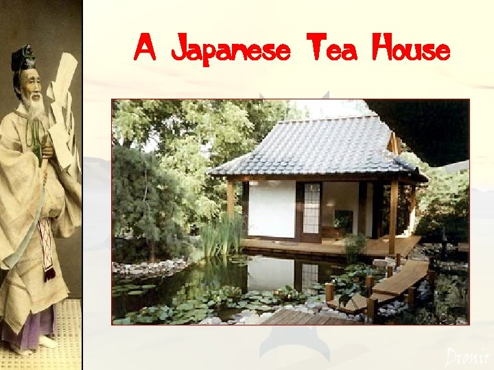 A Japanese Tea House