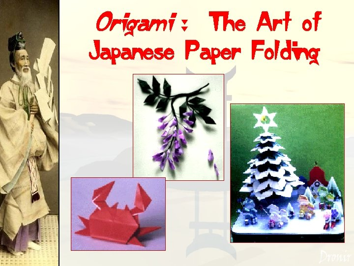 Origami : The Art of Japanese Paper Folding