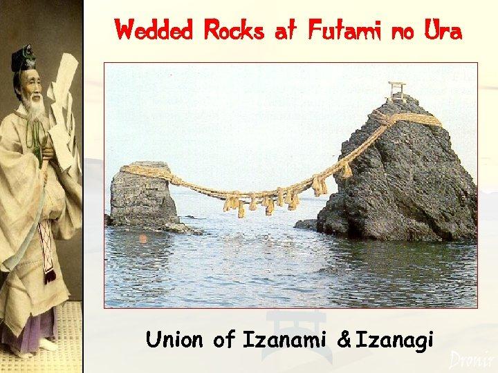 Wedded Rocks at Futami no Ura Union of Izanami & Izanagi