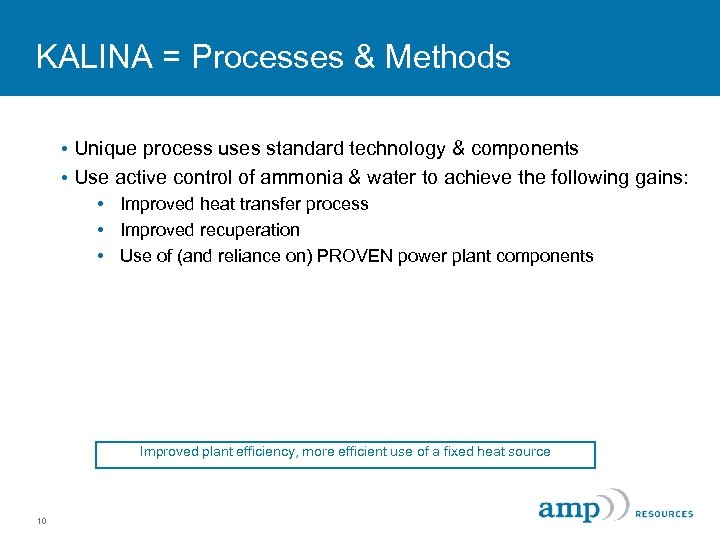 KALINA = Processes & Methods • Unique process uses standard technology & components •