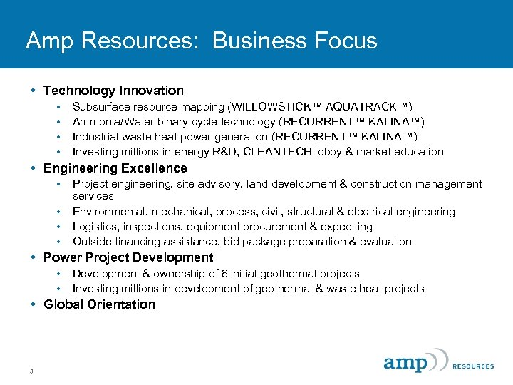 Amp Resources: Business Focus • Technology Innovation • • Subsurface resource mapping (WILLOWSTICK™ AQUATRACK™)