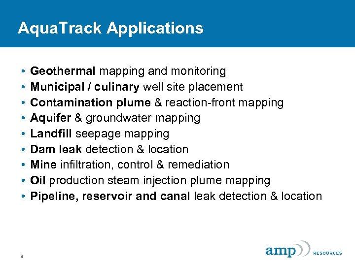 Aqua. Track Applications • • • 6 Geothermal mapping and monitoring Municipal / culinary