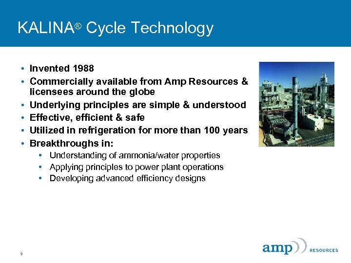 KALINA® Cycle Technology • Invented 1988 • Commercially available from Amp Resources & licensees