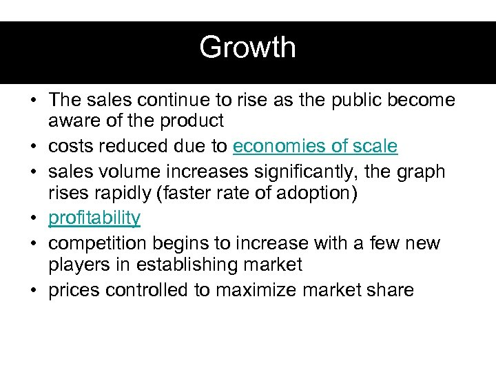 Growth • The sales continue to rise as the public become aware of the