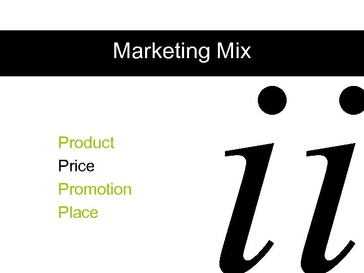 ii Marketing Mix Product Price Promotion Place