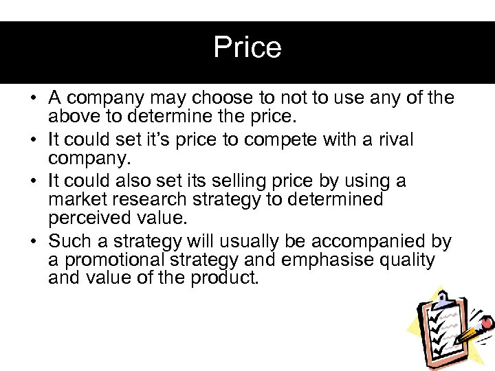 Price • A company may choose to not to use any of the above