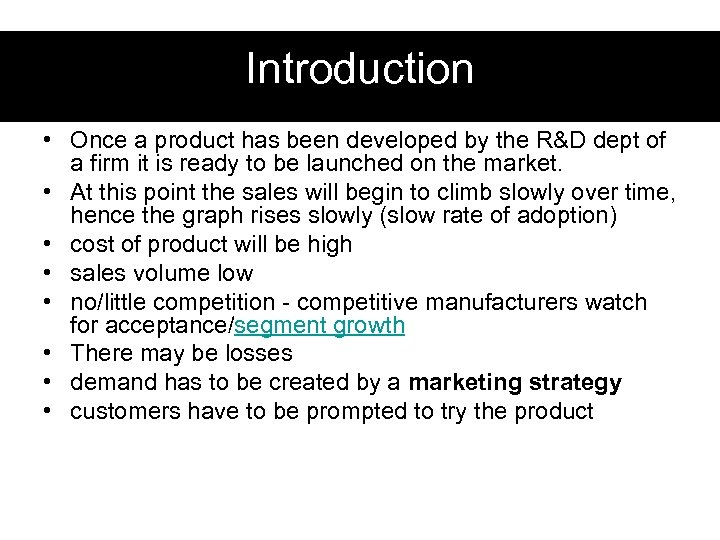Introduction • Once a product has been developed by the R&D dept of a