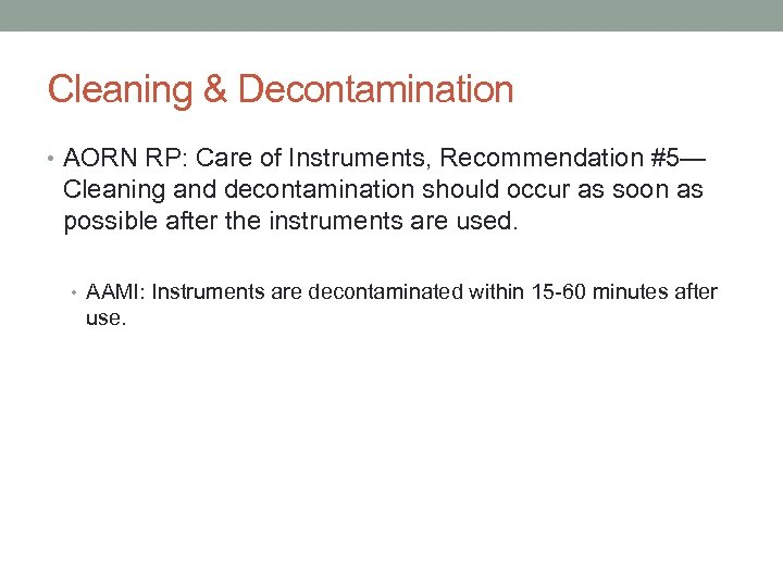 Cleaning & Decontamination • AORN RP: Care of Instruments, Recommendation #5— Cleaning and decontamination