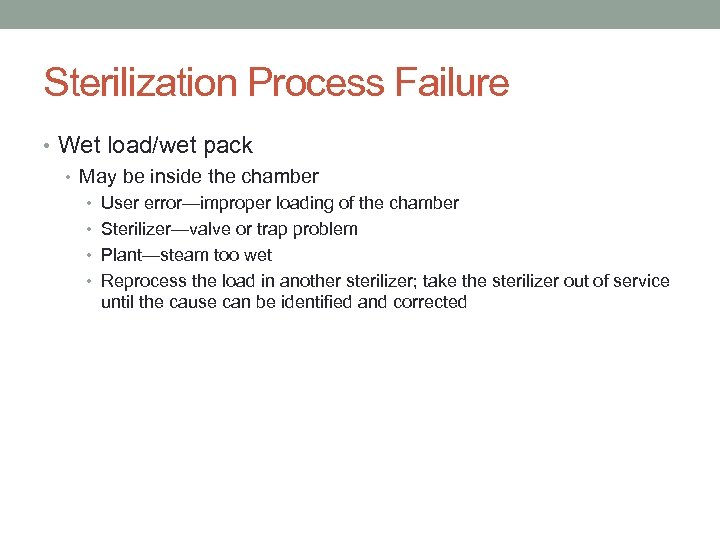 Sterilization Process Failure • Wet load/wet pack • May be inside the chamber •