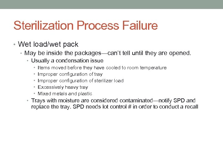Sterilization Process Failure • Wet load/wet pack • May be inside the packages—can't tell