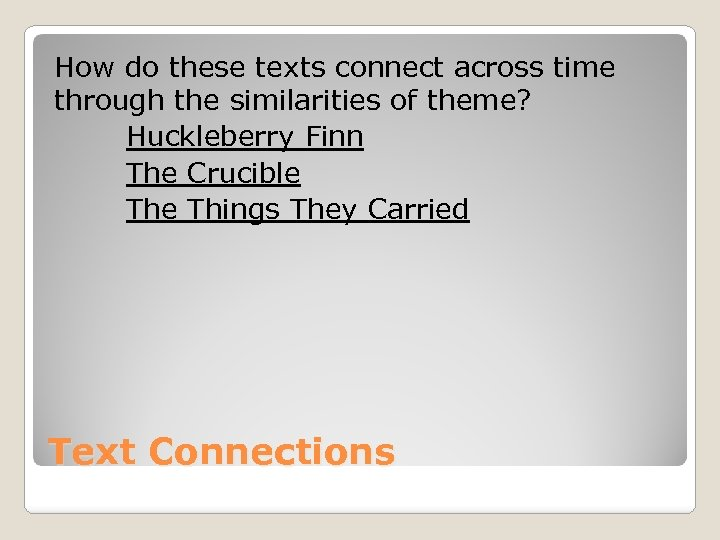 How do these texts connect across time through the similarities of theme? Huckleberry Finn