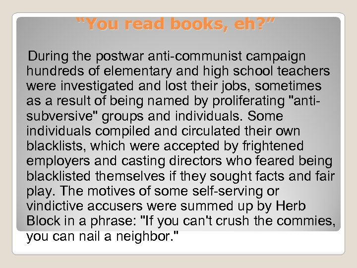 """""""You read books, eh? """" During the postwar anti-communist campaign hundreds of elementary and"""
